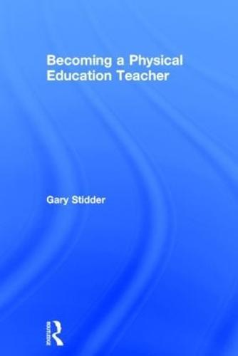 Becoming a Physical Education Teacher (Hardback)