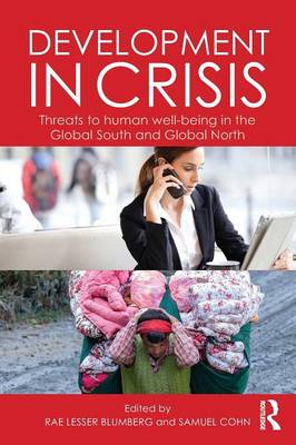 Development in Crisis: Threats to human well-being in the Global South and Global North (Paperback)