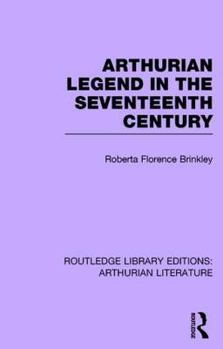 Arthurian Legend in the Seven Cb: Arthurian Legend 17c (Hardback)
