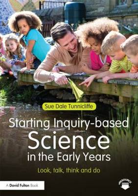 Starting Inquiry-based Science in the Early Years: Look, talk, think and do (Paperback)