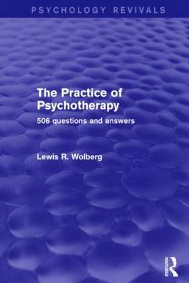 The Practice of Psychotherapy (Psychology Revivals): 506 Questions and Answers - Psychology Revivals (Hardback)