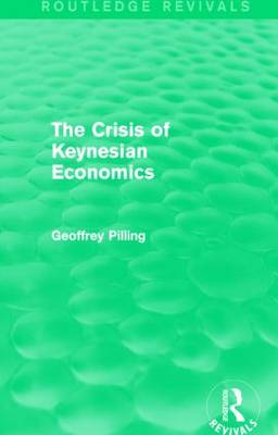 The Crisis of Keynesian Economics - Routledge Revivals (Hardback)
