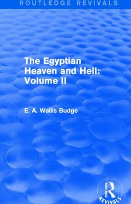 The Egyptian Heaven and Hell: Volume II - Routledge Revivals (Hardback)