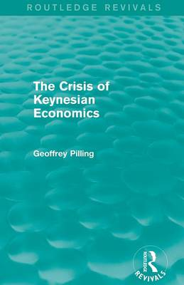 The Crisis of Keynesian Economics - Routledge Revivals (Paperback)