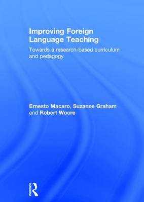 Improving Foreign Language Teaching: Towards a research-based curriculum and pedagogy (Hardback)