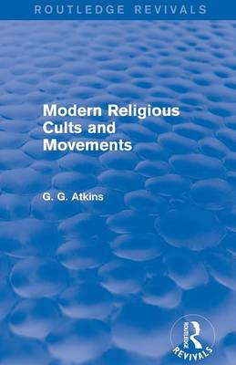 Modern Religious Cults and Movements - Routledge Revivals (Paperback)