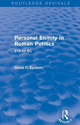 Personal Enmity in Roman Politics: 218-43 BC (Paperback)