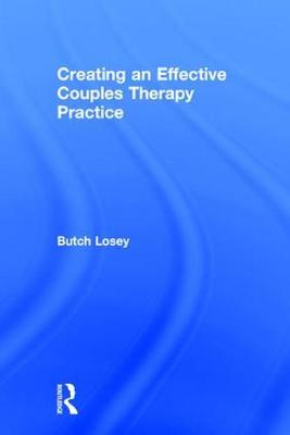 Creating an Effective Couples Therapy Practice (Hardback)