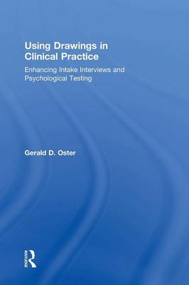 Using Drawings in Clinical Practice: Enhancing Intake Interviews and Psychological Testing (Hardback)