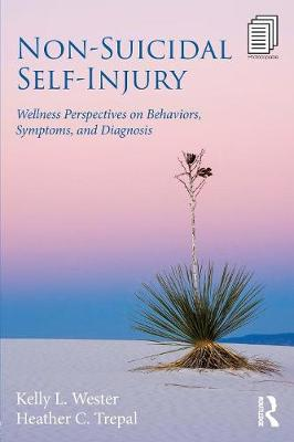 Non-Suicidal Self-Injury: Wellness Perspectives on Behaviors, Symptoms, and Diagnosis (Paperback)