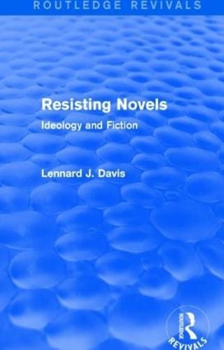 Resisting Novels: Ideology and Fiction - Routledge Revivals (Hardback)