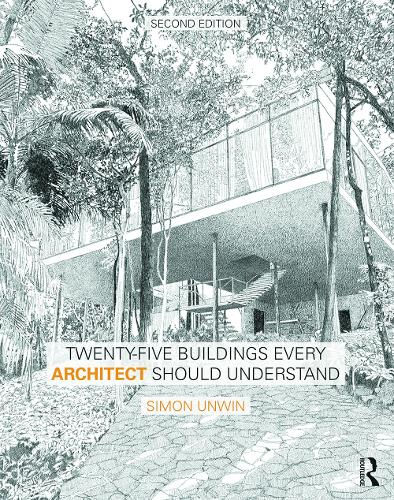 Twenty-Five Buildings Every Architect Should Understand: a revised and expanded edition of Twenty Buildings Every Architect Should Understand (Paperback)