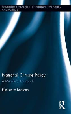 National Climate Policy: A Multi-field Approach - Routledge Research in Environmental Policy and Politics (Hardback)