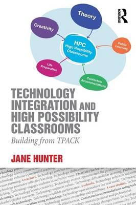 Technology Integration and High Possibility Classrooms: Building from TPACK (Paperback)