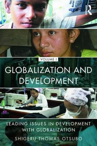 Globalization and Development Volume I: Leading issues in development with globalization (Paperback)
