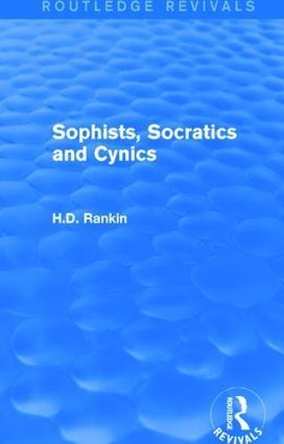 Sophists, Socratics and Cynics (Paperback)