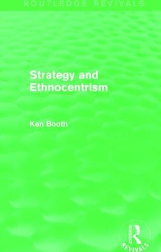 Strategy and Ethnocentrism - Routledge Revivals (Paperback)