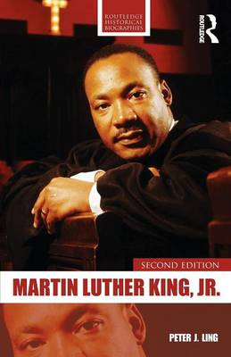Martin Luther King, Jr. - Routledge Historical Biographies (Paperback)