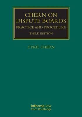 Chern on Dispute Boards - Construction Practice Series (Hardback)