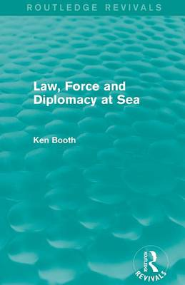 Law, Force and Diplomacy at Sea (Paperback)