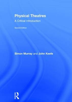 Physical Theatres: A Critical Introduction (Hardback)