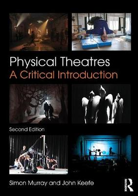 Physical Theatres: A Critical Introduction (Paperback)