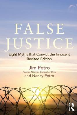 False Justice: Eight Myths that Convict the Innocent, Revised Edition (Paperback)