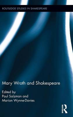 Mary Wroth and Shakespeare - Routledge Studies in Shakespeare (Hardback)