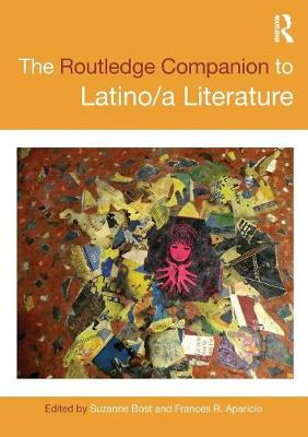 The Routledge Companion to Latino/a Literature - Routledge Literature Companions (Paperback)