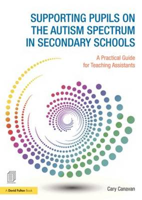 Supporting Pupils on the Autism Spectrum in Secondary Schools: A Practical Guide for Teaching Assistants (Paperback)