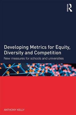 Developing Metrics for Equity, Diversity and Competition: New measures for schools and universities (Paperback)