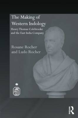 The Making of Western Indology: Henry Thomas Colebrooke and the East India Company - Royal Asiatic Society Books (Paperback)
