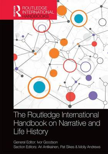 The Routledge International Handbook on Narrative and Life History - Routledge International Handbooks of Education (Hardback)