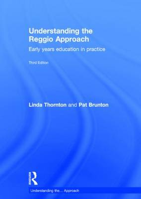 Understanding the Reggio Approach: Early years education in practice - Understanding the... Approach (Hardback)