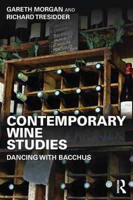 Contemporary Wine Studies: Dancing with Bacchus (Paperback)
