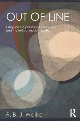 Out of Line: Essays on the Politics of Boundaries and the Limits of Modern Politics (Paperback)