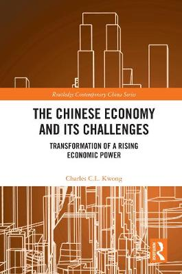 The Chinese Economy and its Challenges: Transformation of a Rising Economic Power (Hardback)