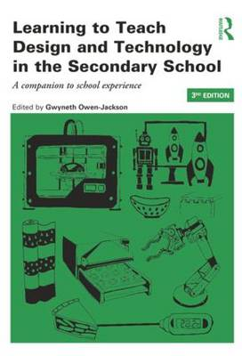 Learning to Teach Design and Technology in the Secondary School: A companion to school experience - Learning to Teach Subjects in the Secondary School Series (Paperback)