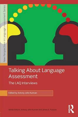 Talking About Language Assessment: The LAQ Interviews - New Perspectives on Language Assessment Series (Paperback)
