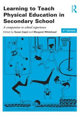 Learning to Teach Physical Education in the Secondary School: A companion to school experience - Learning to Teach Subjects in the Secondary School Series (Paperback)