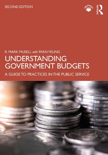 Understanding Government Budgets: A Guide to Practices in the Public Service (Hardback)