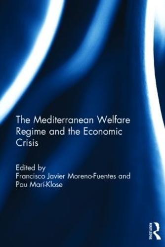 The Mediterranean Welfare Regime and the Economic Crisis (Hardback)