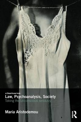 Law, Psychoanalysis, Society: Taking the Unconscious Seriously (Paperback)