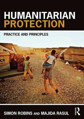 Humanitarian Protection: Principles, Law and Practice (Paperback)
