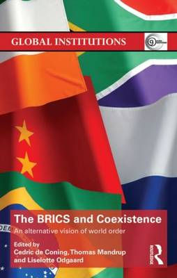 The BRICS and Coexistence: An Alternative Vision of World Order - Global Institutions (Hardback)