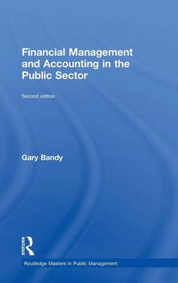 Financial Management and Accounting in the Public Sector - Routledge Masters in Public Management (Hardback)