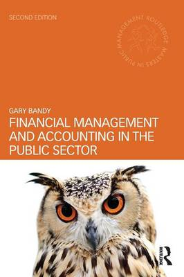 Financial Management and Accounting in the Public Sector - Routledge Masters in Public Management (Paperback)