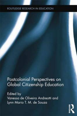 Postcolonial Perspectives on Global Citizenship Education (Paperback)