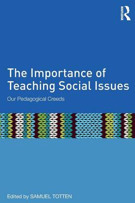 The Importance of Teaching Social Issues: Our Pedagogical Creeds (Paperback)
