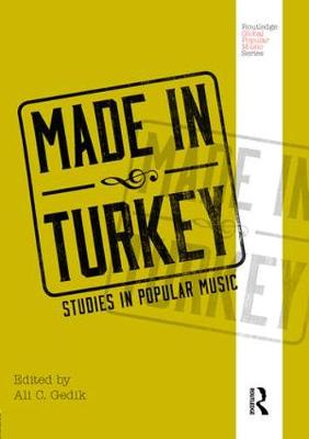 Made in Turkey: Studies in Popular Music - Routledge Global Popular Music Series (Hardback)
